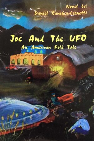 Joe And The UFO — An American Folk Tale