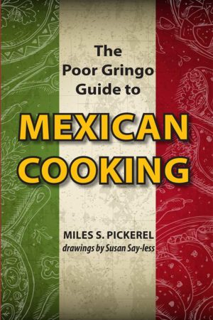 The Poor Gringo Guide to Mexican Cooking